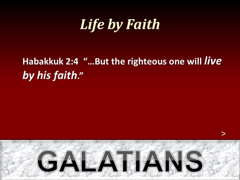 GALATIANS Life by Faith