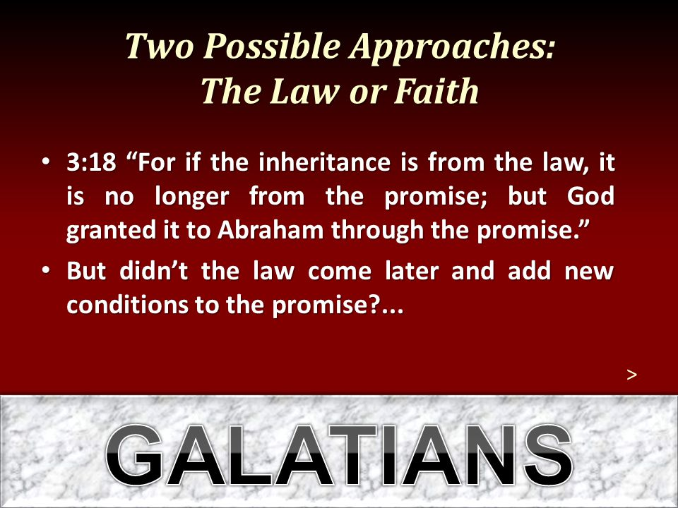 Two Possible Approaches: The Law or Faith