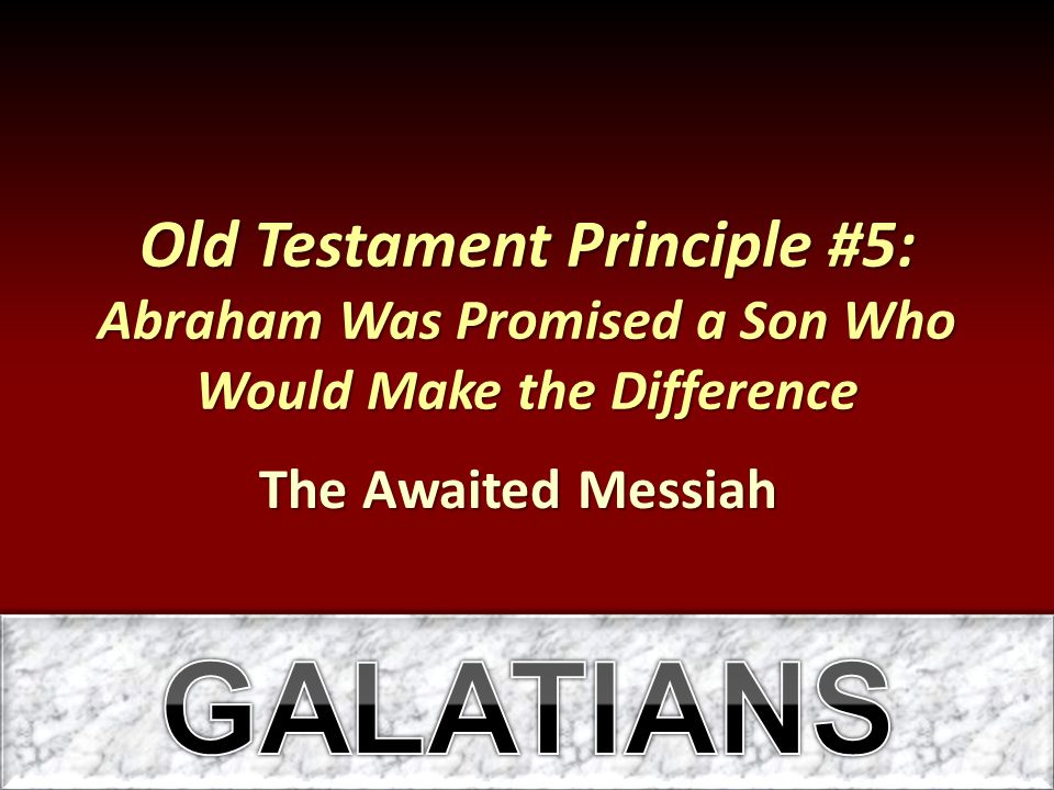 Old Testament Principle #5: Abraham Was Promised a Son Who Would Make the Difference
