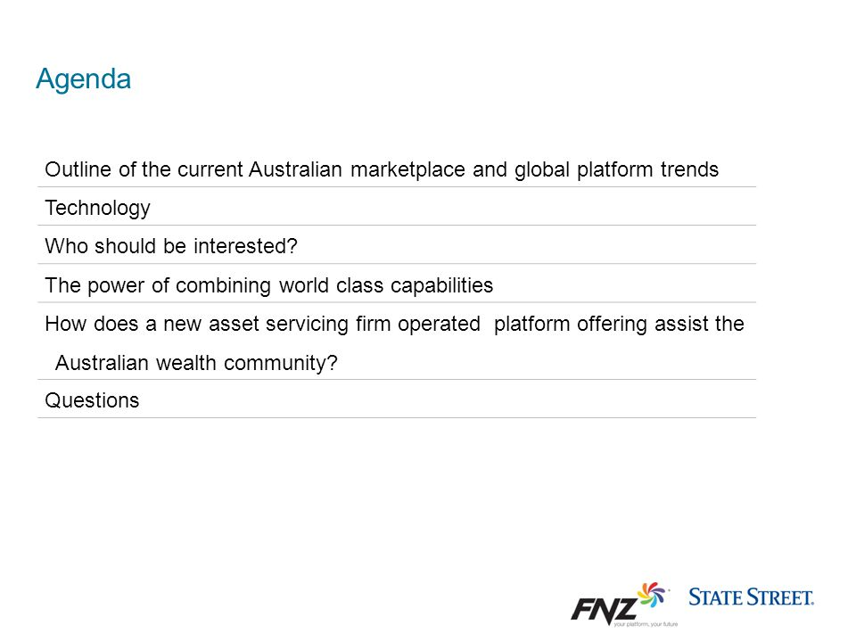 Agenda Outline of the current Australian marketplace and global platform trends. Technology. Who should be interested