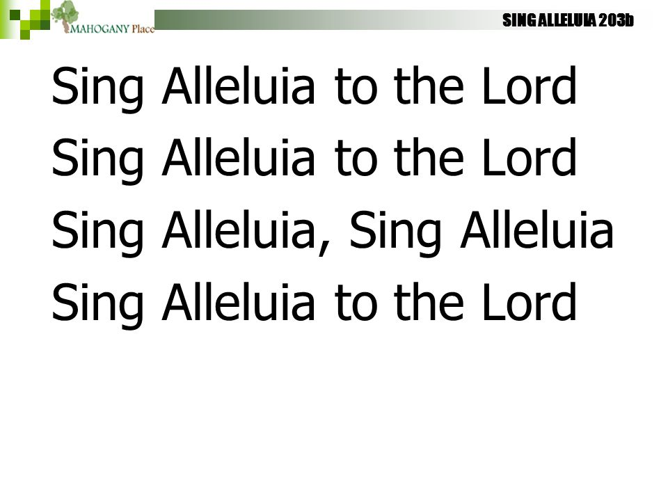 Sing Alleluia to the Lord Sing Alleluia, Sing Alleluia
