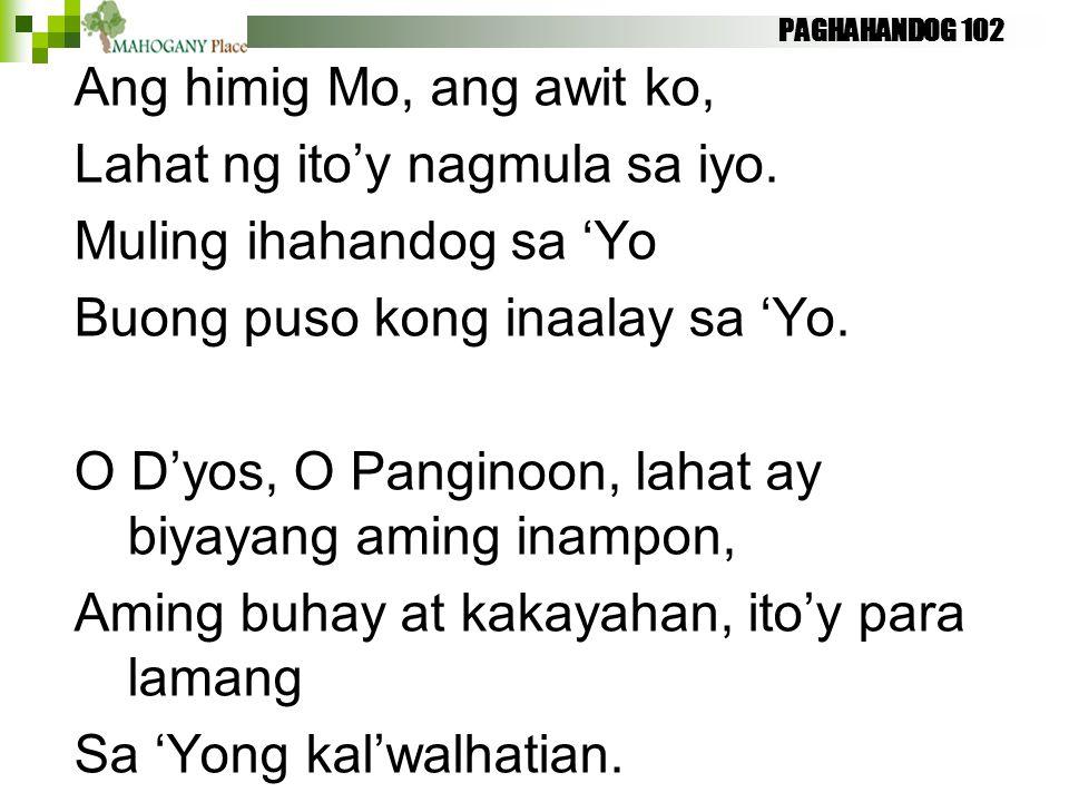 Lahat ng ito'y nagmula sa iyo. Muling ihahandog sa 'Yo