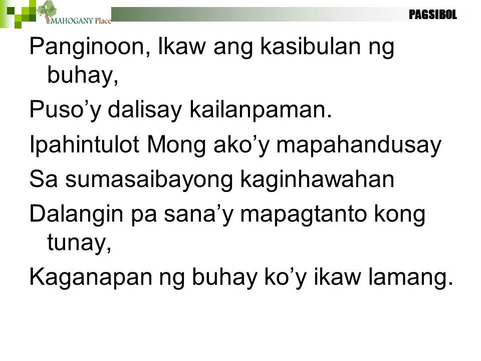 Panginoon, Ikaw ang kasibulan ng buhay, Puso'y dalisay kailanpaman.
