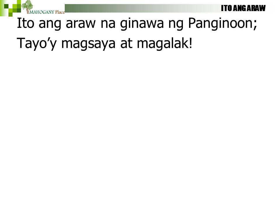Ito ang araw na ginawa ng Panginoon; Tayo'y magsaya at magalak!