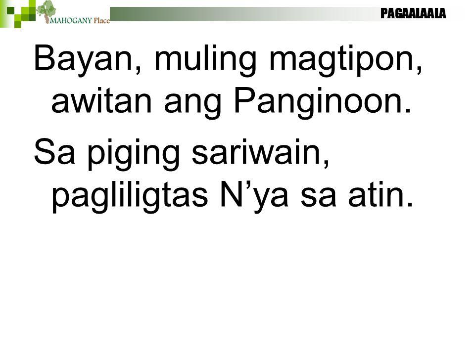 Bayan, muling magtipon, awitan ang Panginoon.