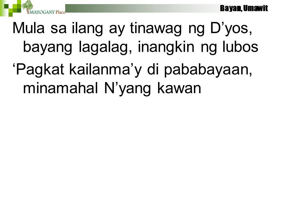 Mula sa ilang ay tinawag ng D'yos, bayang lagalag, inangkin ng lubos