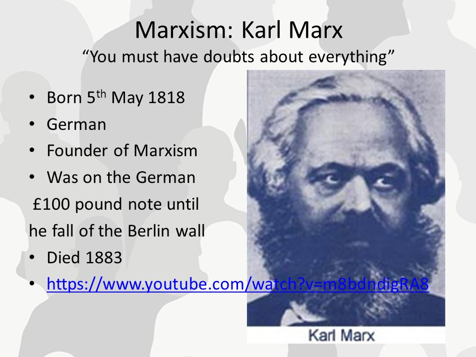 Marxism: Karl Marx You must have doubts about everything