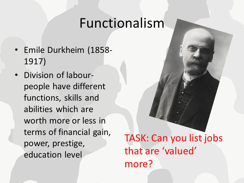 Functionalism TASK: Can you list jobs that are 'valued' more