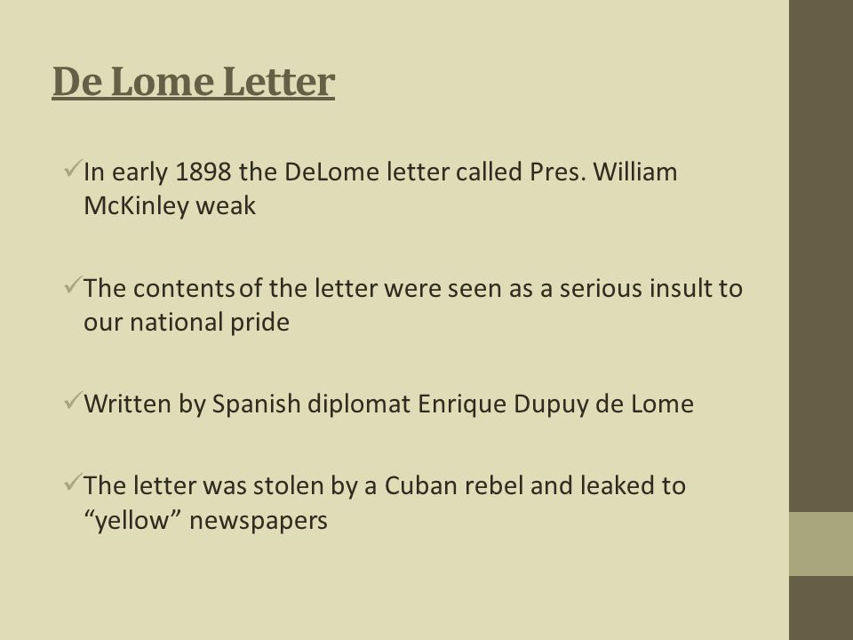 De Lome Letter In early 1898 the DeLome letter called Pres. William McKinley weak.