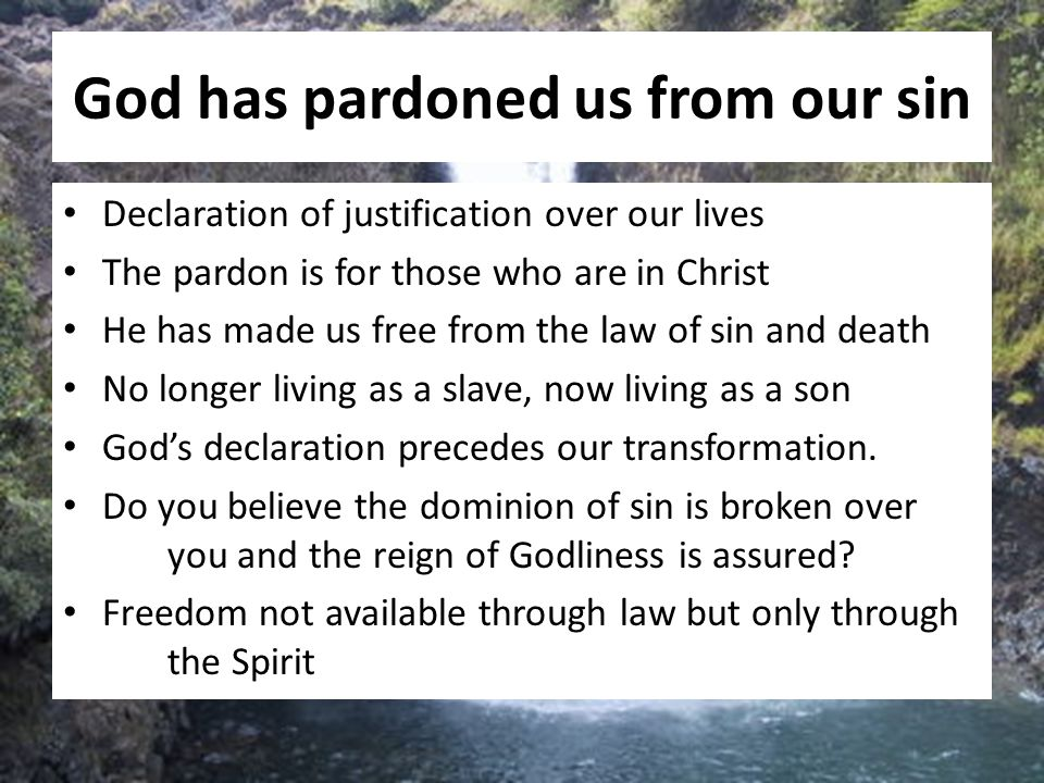 God has pardoned us from our sin