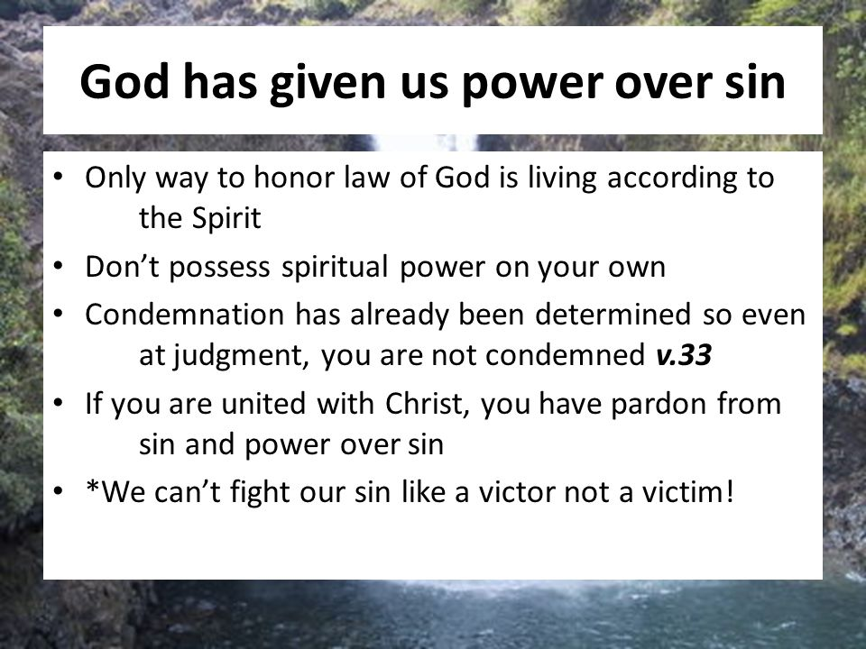 God has given us power over sin