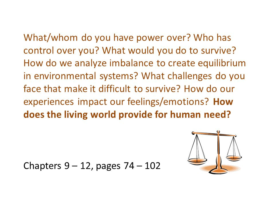 What/whom do you have power over. Who has control over you
