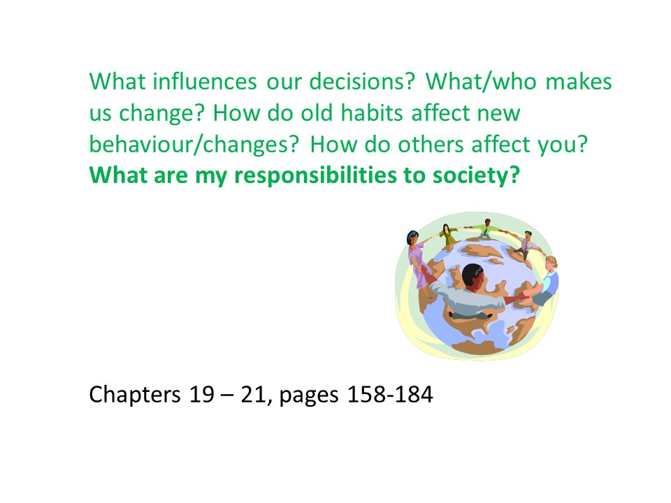 What influences our decisions. What/who makes us change