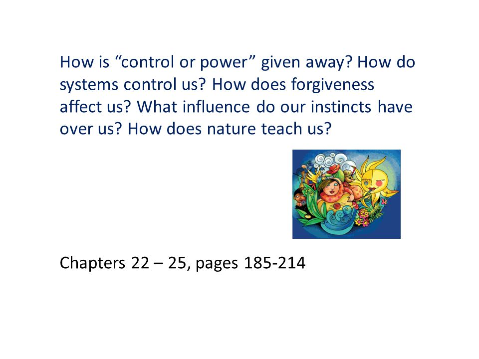 How is control or power given away. How do systems control us