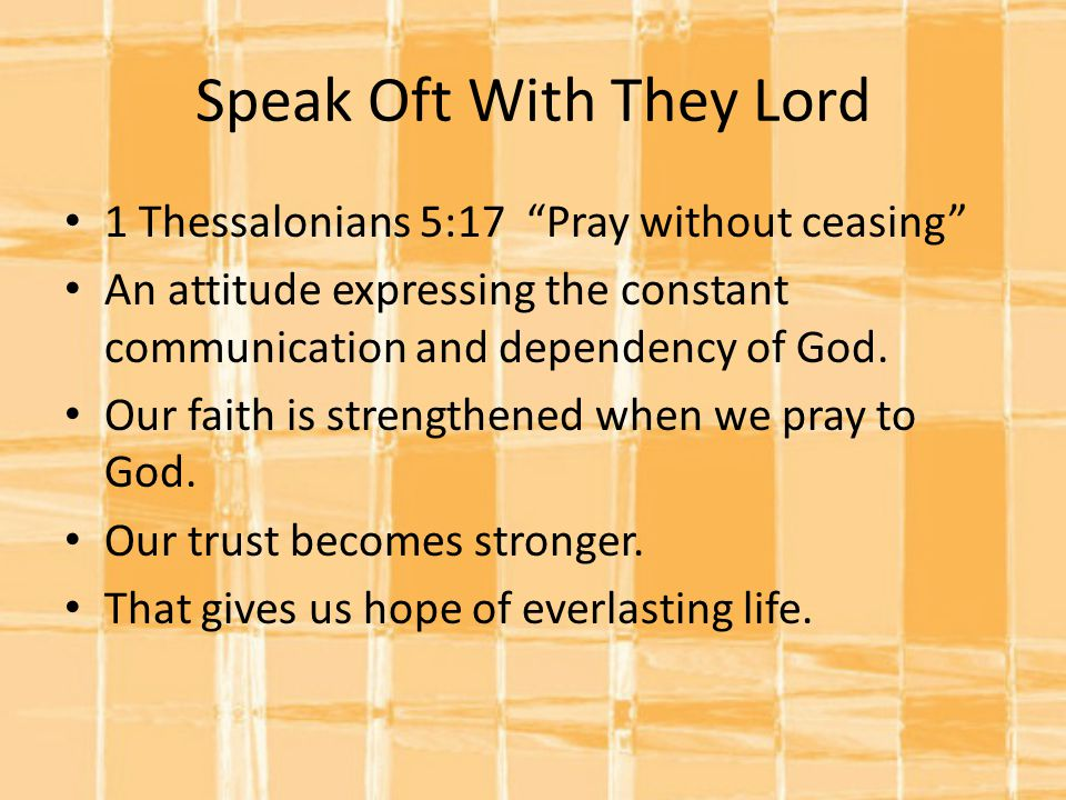 Speak Oft With They Lord