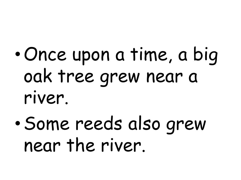 Once upon a time, a big oak tree grew near a river.