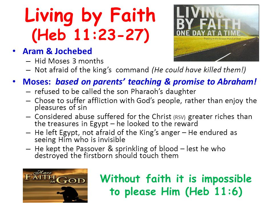 Living by Faith (Heb 11:23-27)