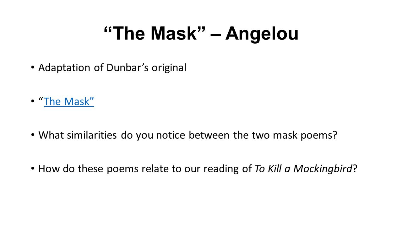 The Mask – Angelou Adaptation of Dunbar's original The Mask