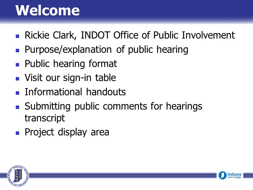 Welcome Rickie Clark, INDOT Office of Public Involvement