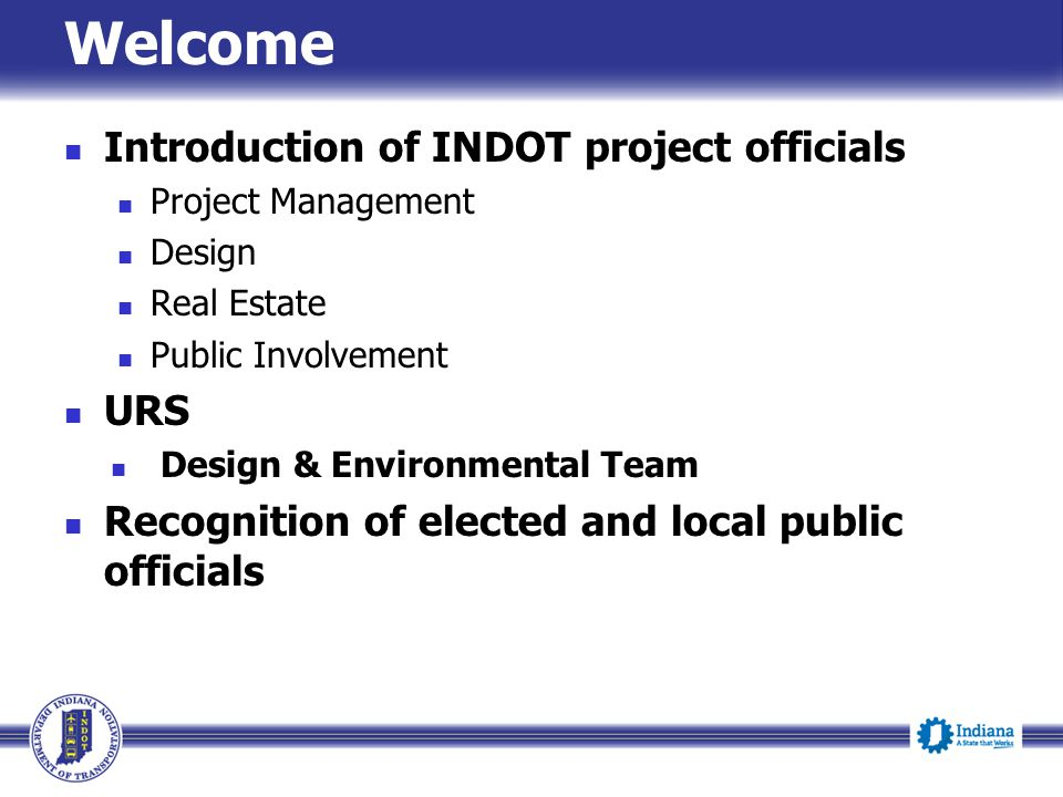 Welcome Introduction of INDOT project officials URS