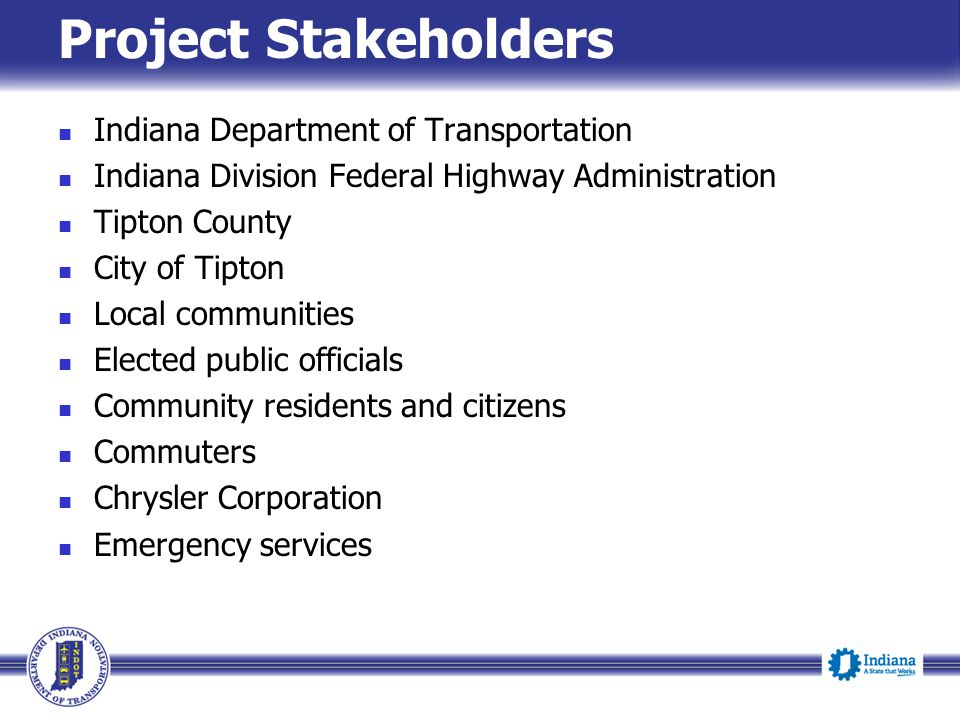 Project Stakeholders Indiana Department of Transportation