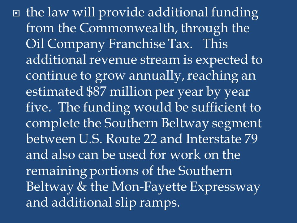 the law will provide additional funding from the Commonwealth, through the Oil Company Franchise Tax.
