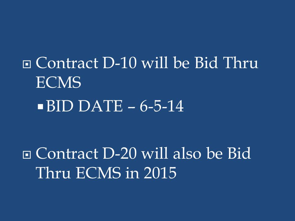 Contract D-10 will be Bid Thru ECMS