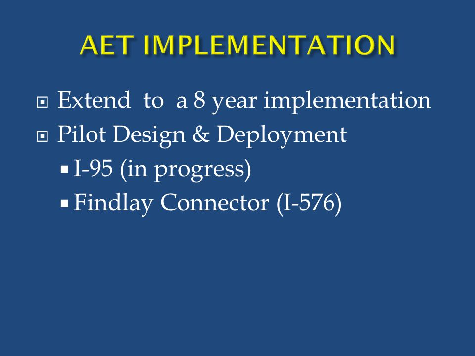 AET IMPLEMENTATION Extend to a 8 year implementation