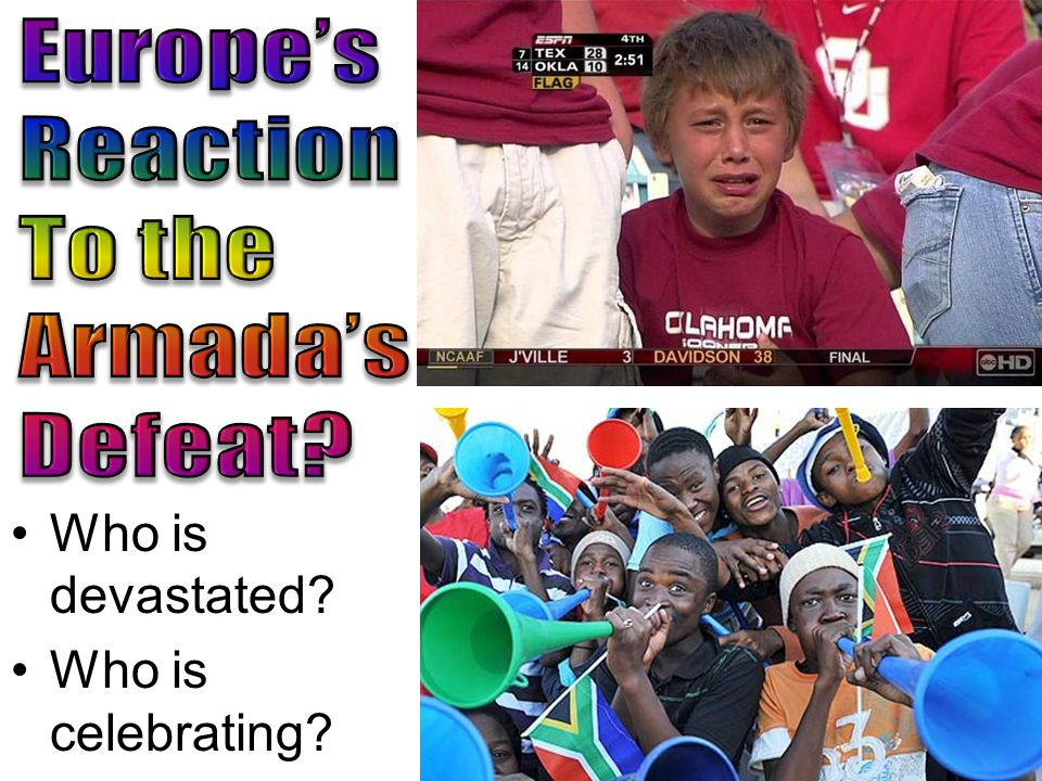 Europe's Reaction To the Armada's Defeat Who is devastated Who is celebrating