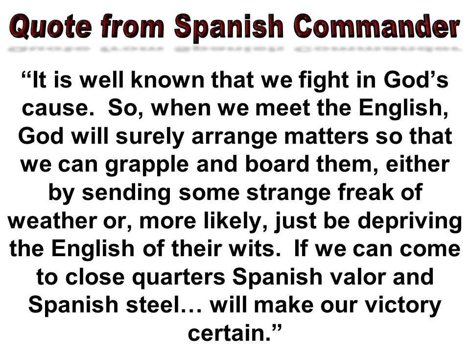 Quote from Spanish Commander