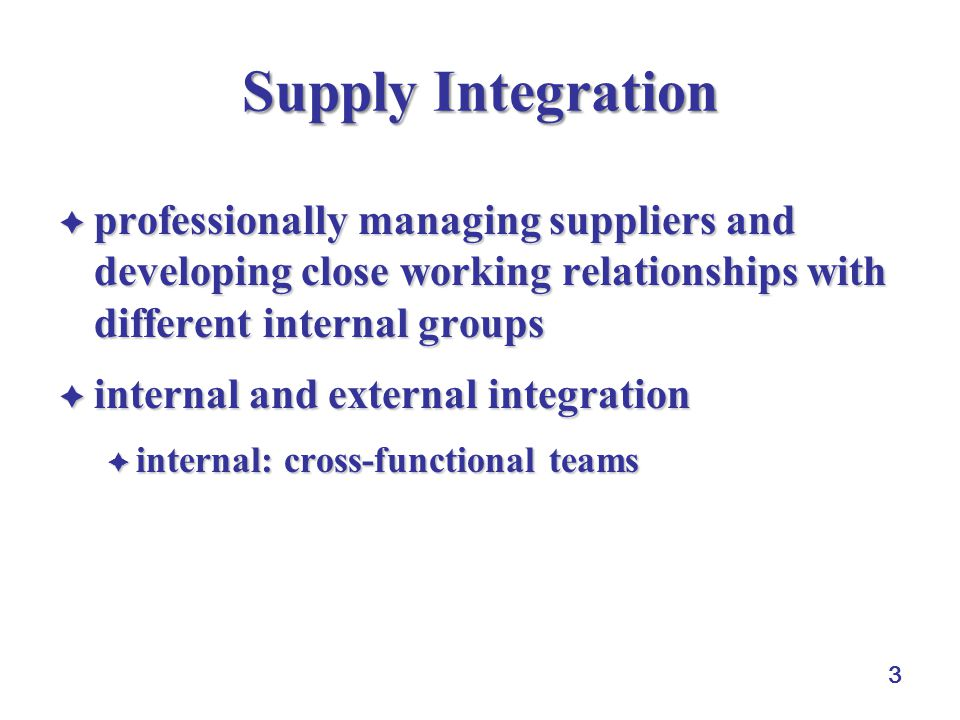 Supply Integration professionally managing suppliers and developing close working relationships with different internal groups.