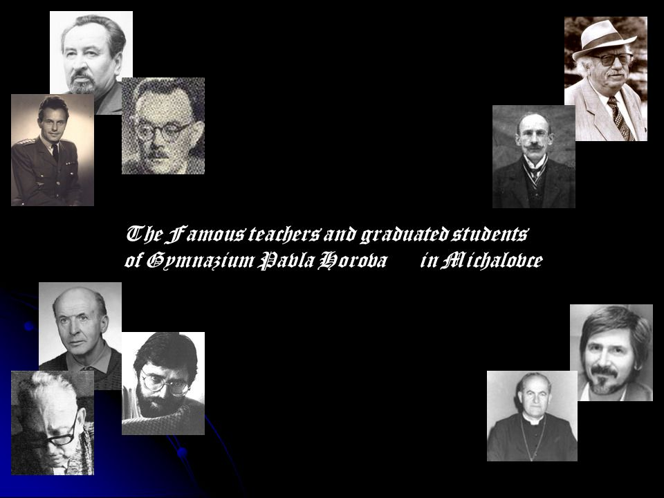 The Famous teachers and graduated students of Gymnazium Pavla Horova in Michalovce