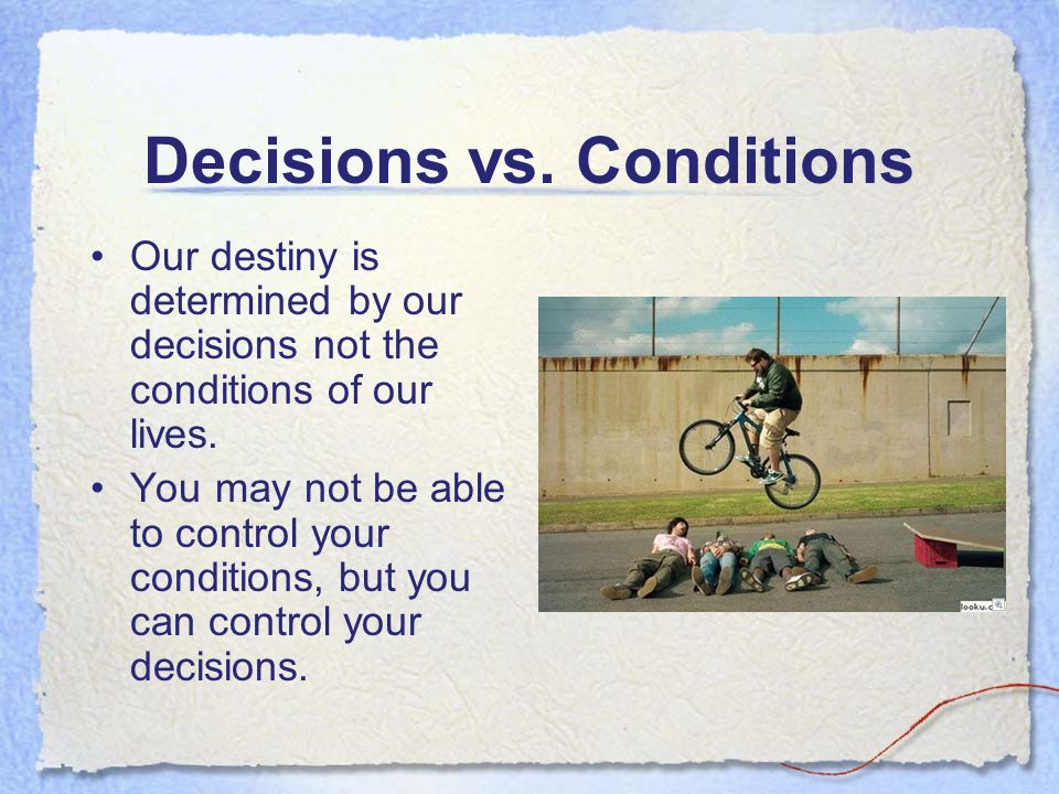Decisions vs. Conditions