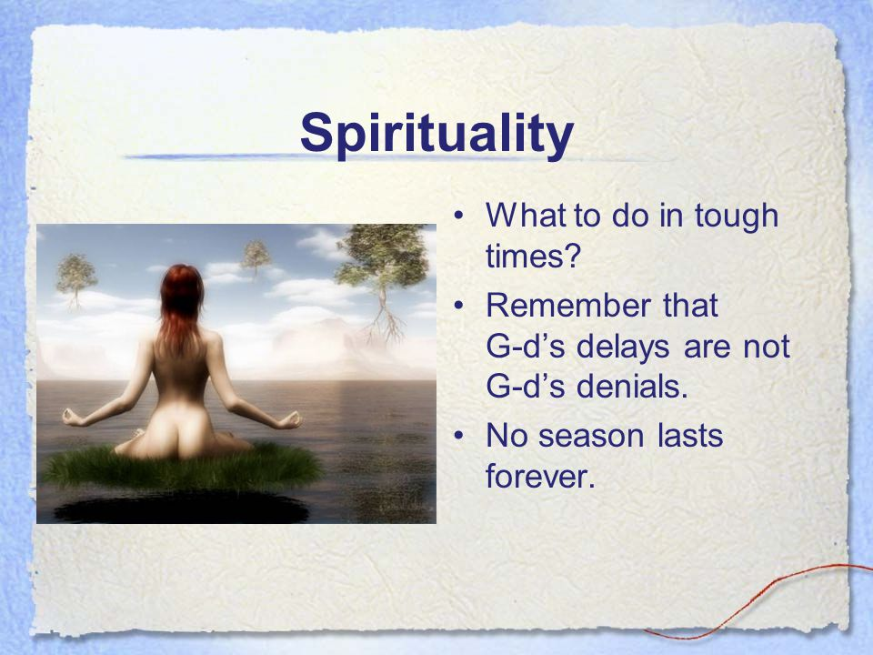 Spirituality What to do in tough times