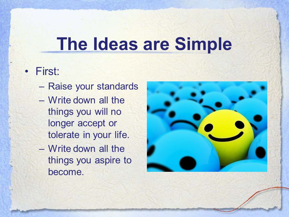 The Ideas are Simple First: Raise your standards