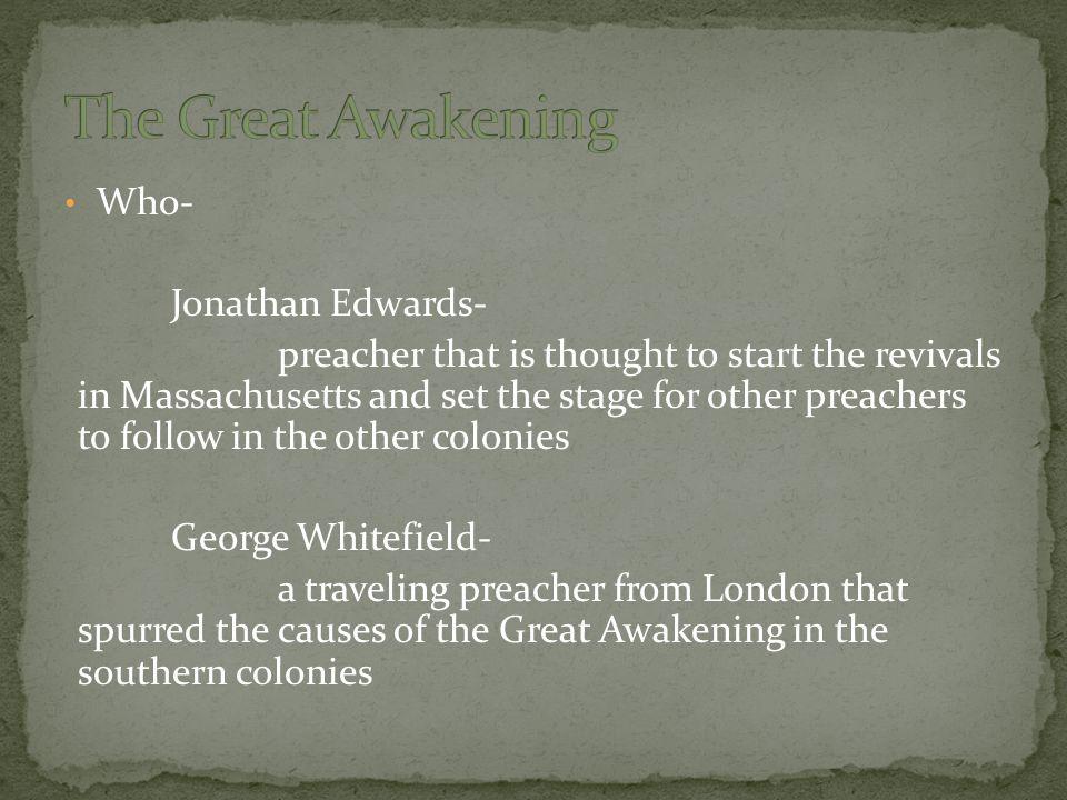 The Great Awakening Who- Jonathan Edwards-