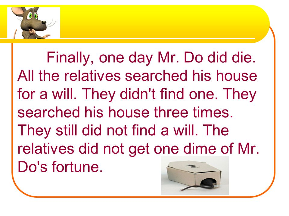 Finally, one day Mr. Do did die