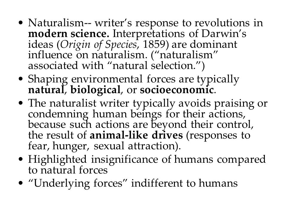 Naturalism-- writer's response to revolutions in modern science