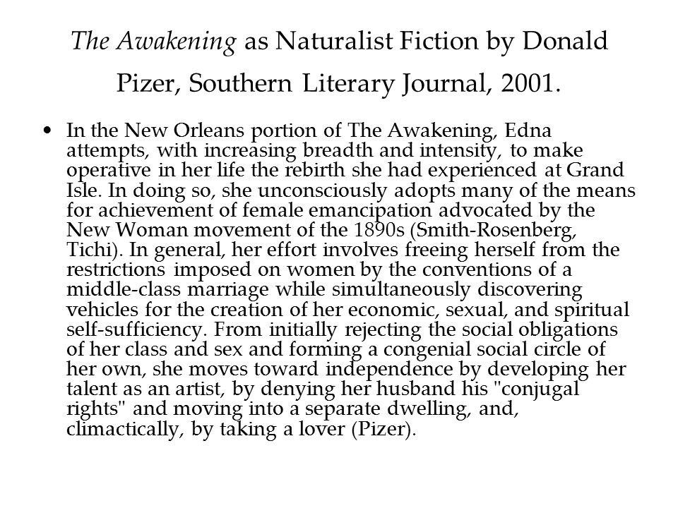 The Awakening as Naturalist Fiction by Donald Pizer, Southern Literary Journal, 2001.