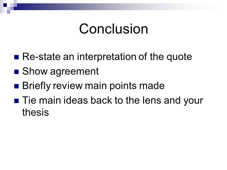 Conclusion Re-state an interpretation of the quote Show agreement