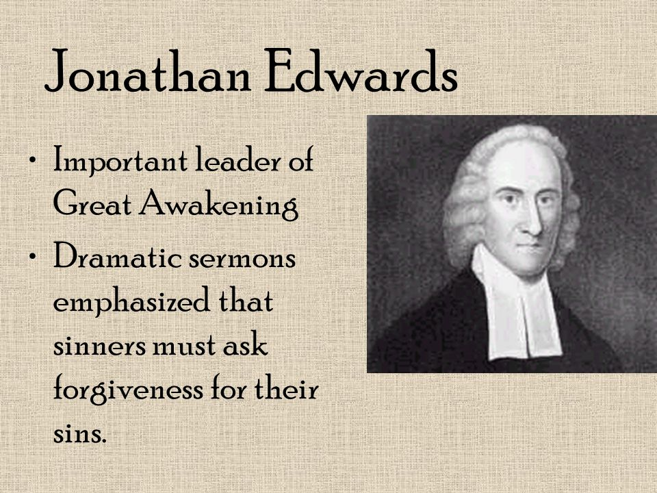 Jonathan Edwards Important leader of Great Awakening