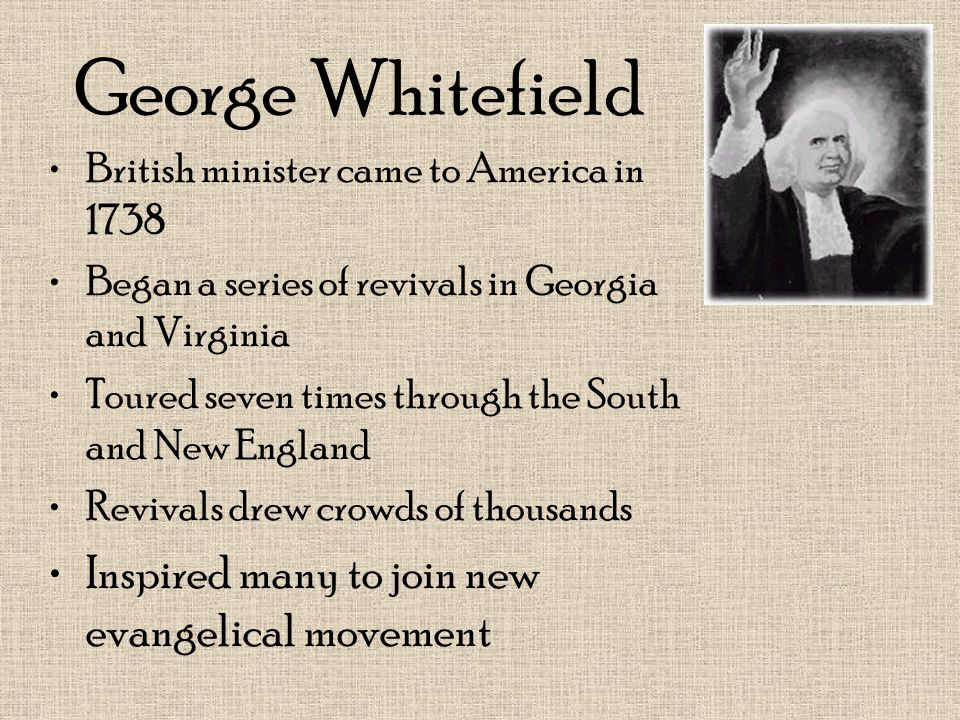 George Whitefield Inspired many to join new evangelical movement