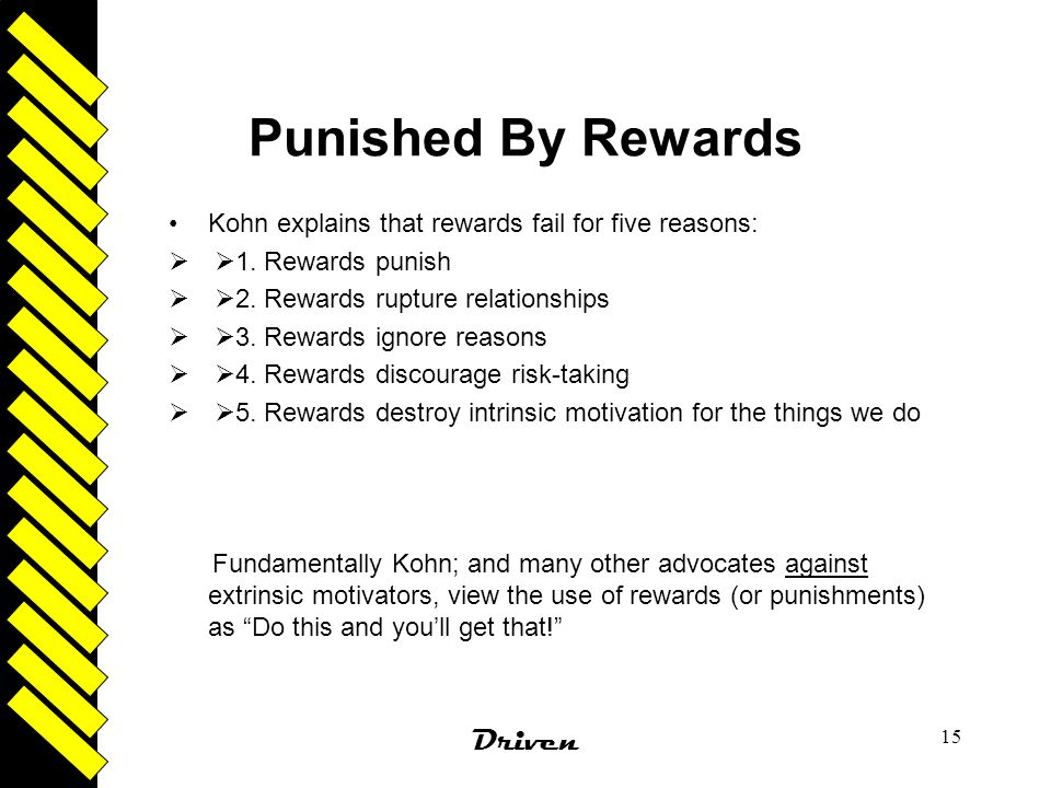 Punished By Rewards Driven