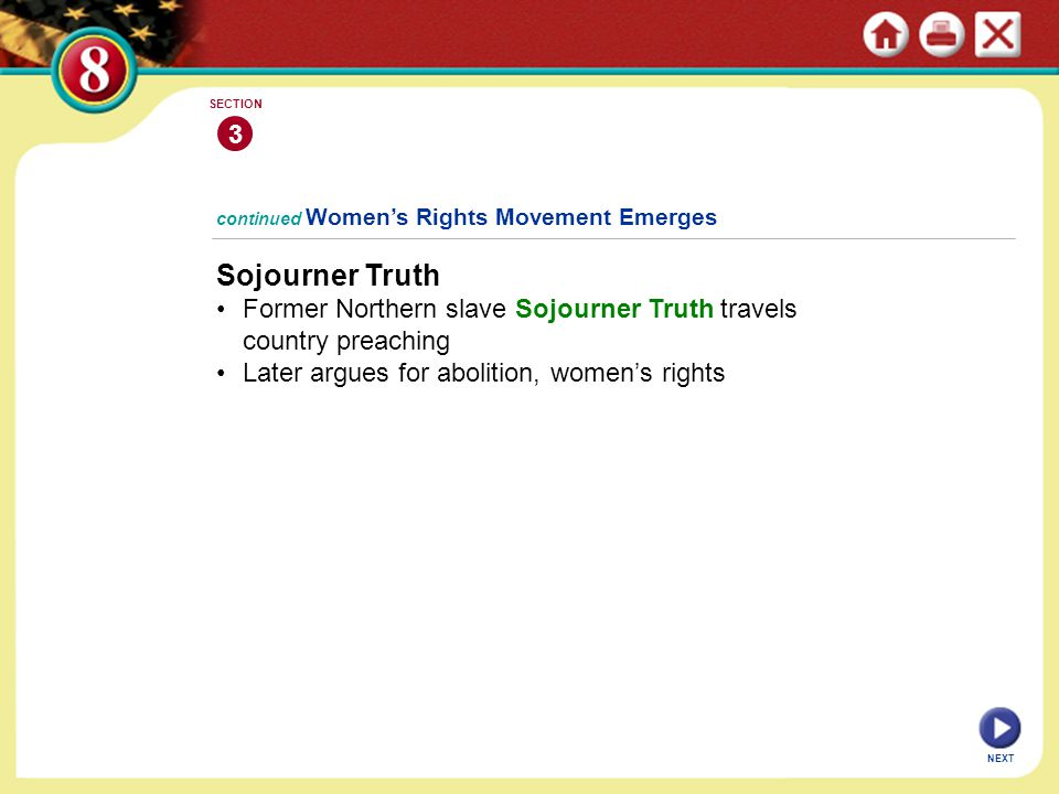 3 SECTION. continued Women's Rights Movement Emerges. Sojourner Truth. Former Northern slave Sojourner Truth travels country preaching.