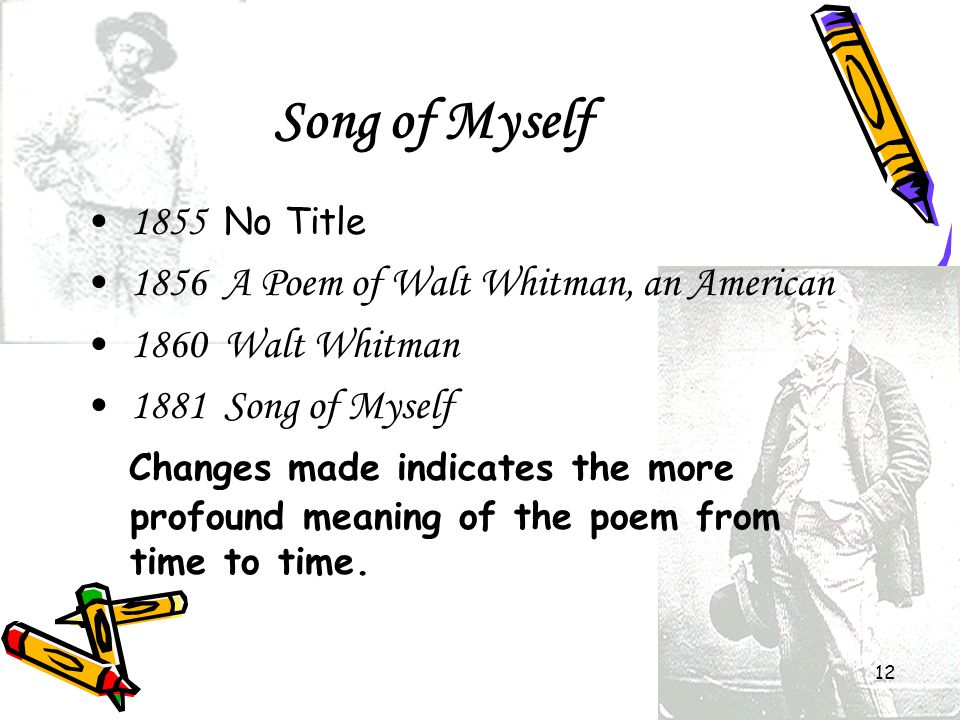 Song of Myself 1855 No Title 1856 A Poem of Walt Whitman, an American