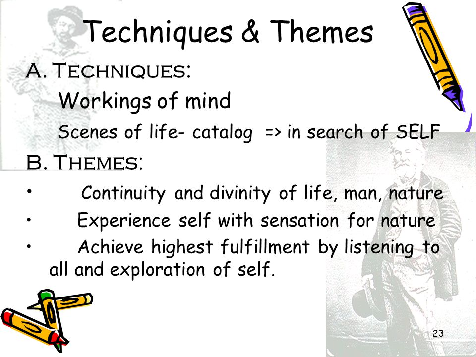 Techniques & Themes A. Techniques: Workings of mind