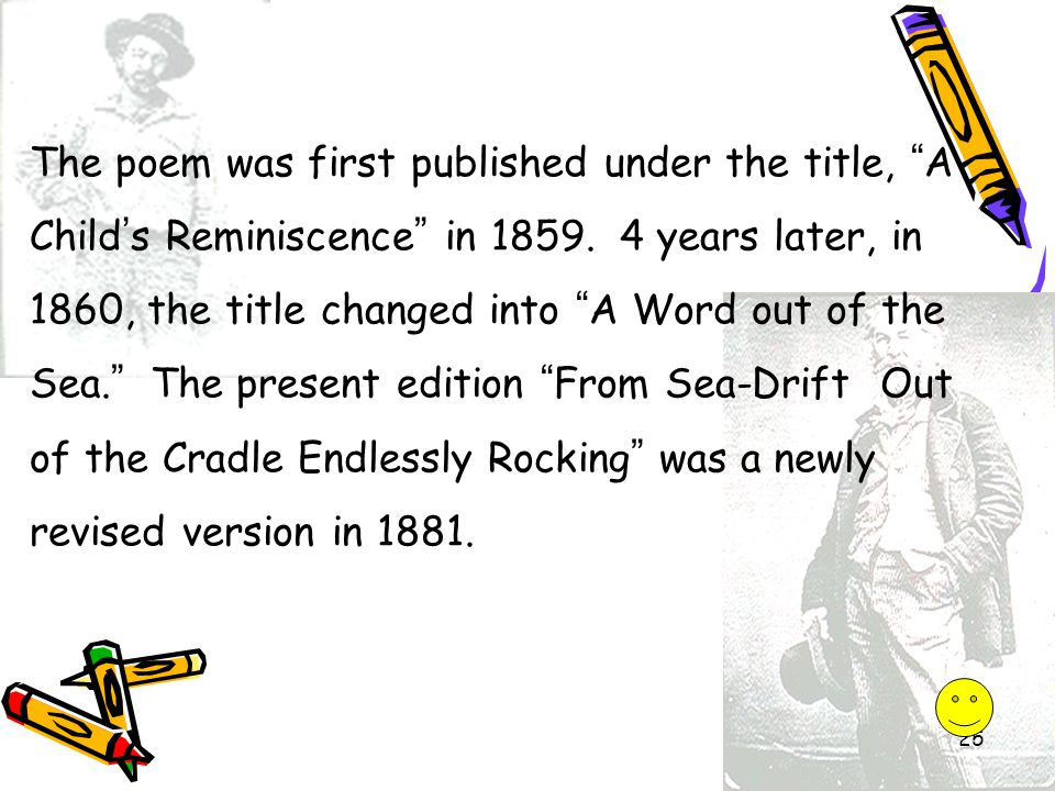 The poem was first published under the title, A Child's Reminiscence in 1859.