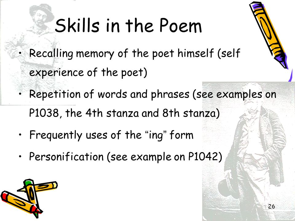 Skills in the Poem Recalling memory of the poet himself (self experience of the poet)