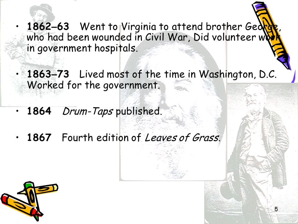 1862–63 Went to Virginia to attend brother George, who had been wounded in Civil War, Did volunteer work in government hospitals.