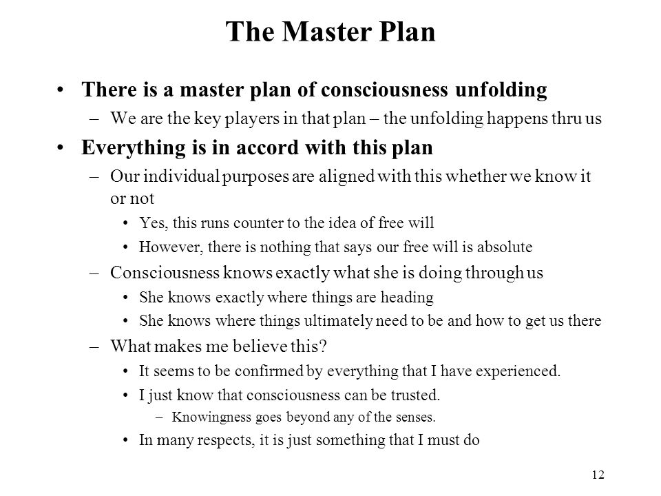 The Master Plan There is a master plan of consciousness unfolding